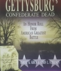 New Book Now Ready! Gettysburg's Confederate Dead: An Honor Roll From America's Greatest Battle by Krick & Ferguson